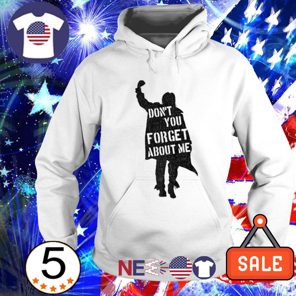 Don't you forget about me The Breakfast Club s hoodie
