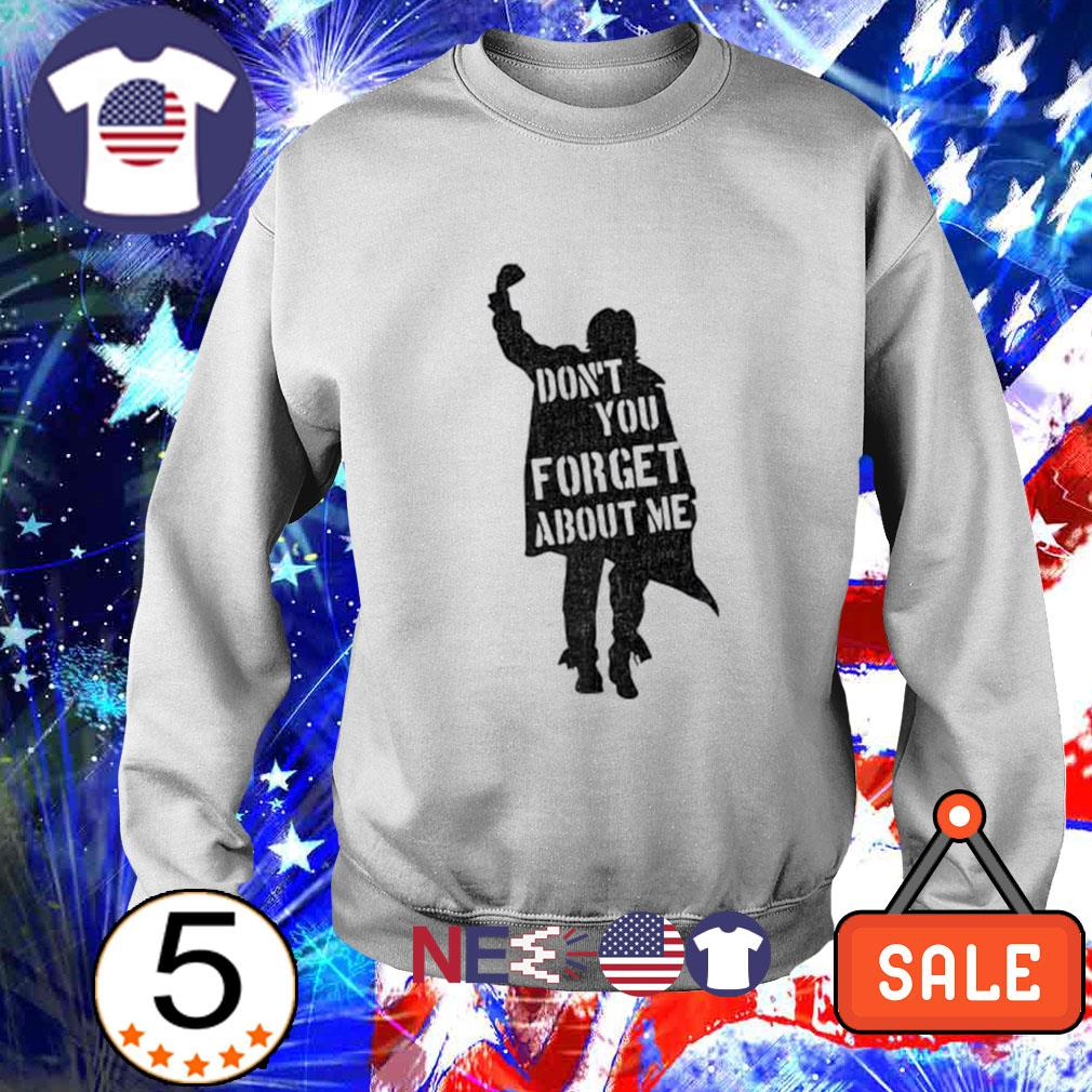 Don't you forget about me The Breakfast Club s sweater