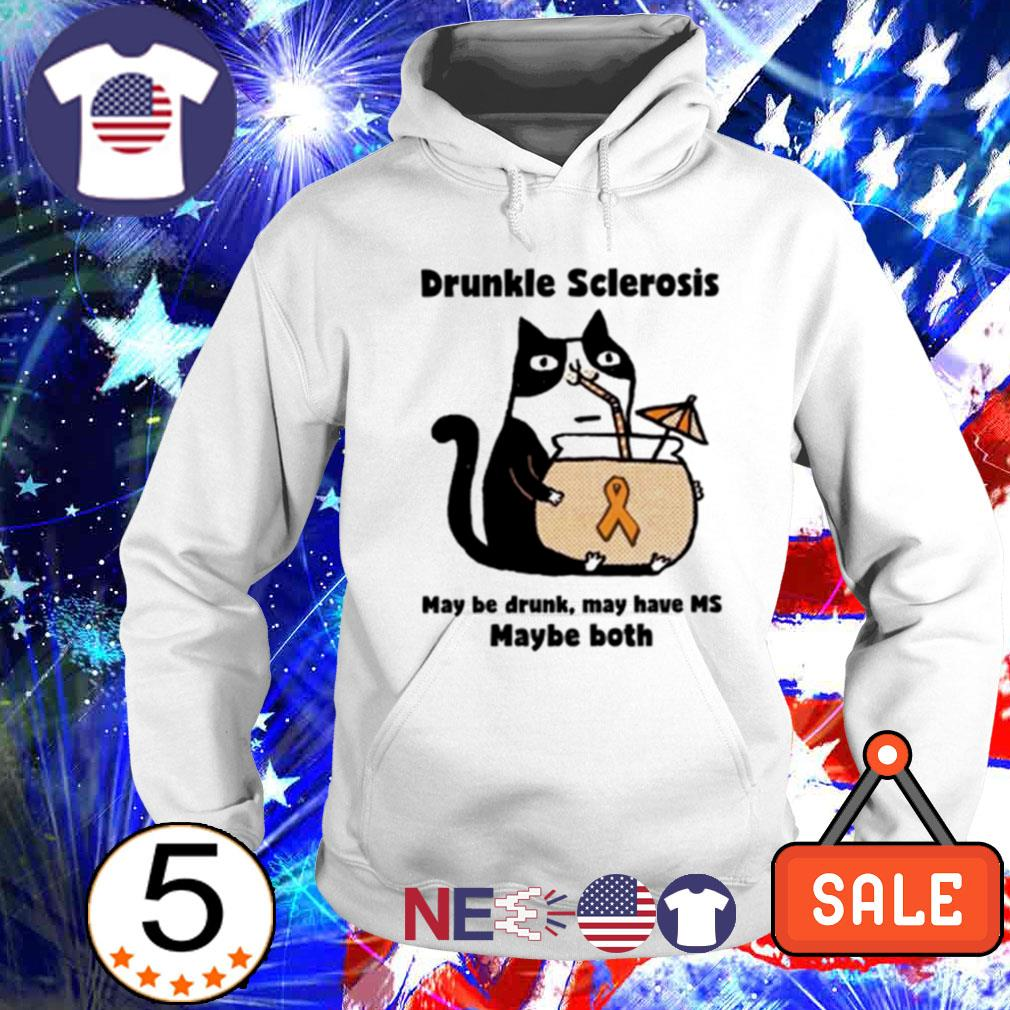 Drunkle Sclerosis maybe drunk may have MS maybe both s hoodie