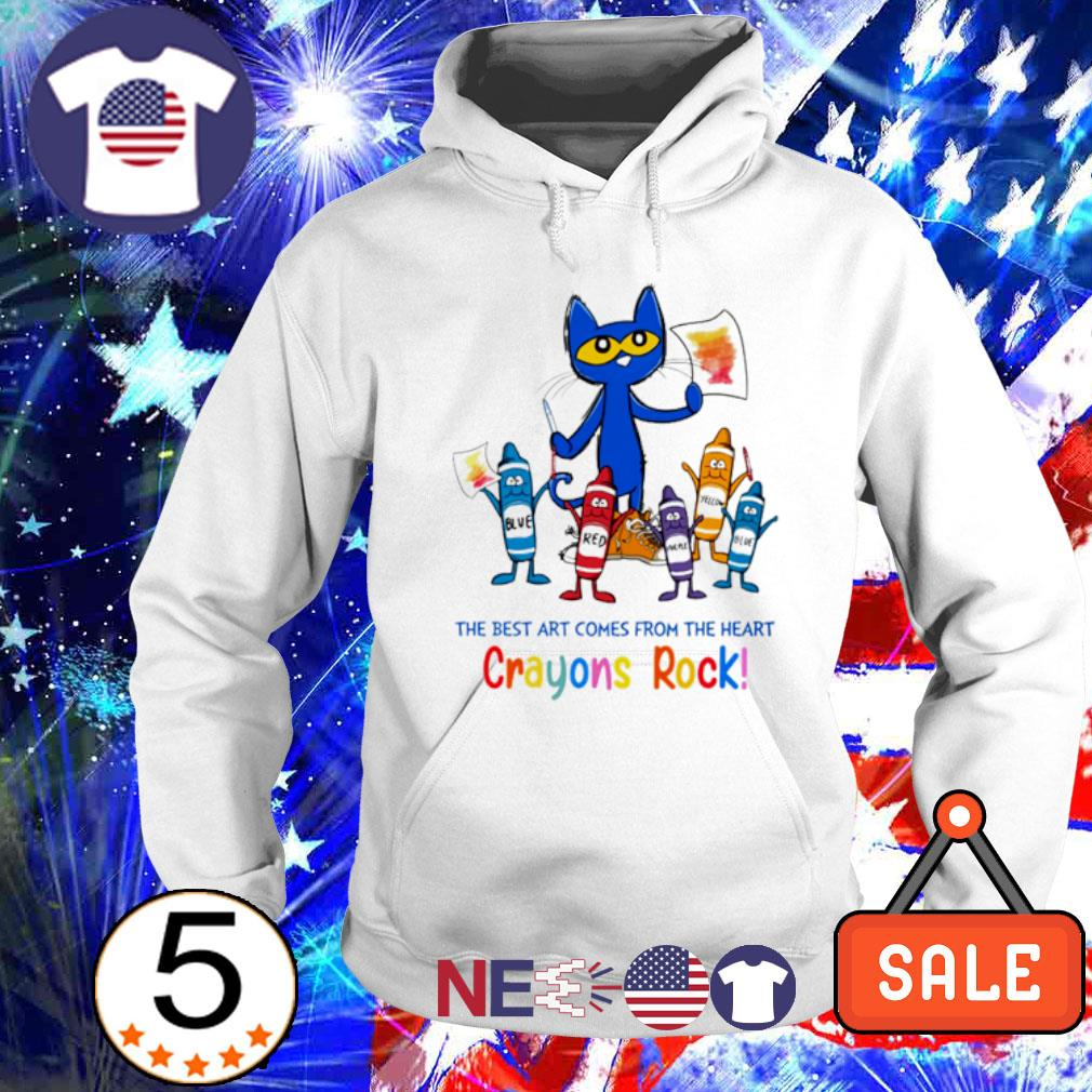 The best art comes from the heart Crayons Rock s hoodie