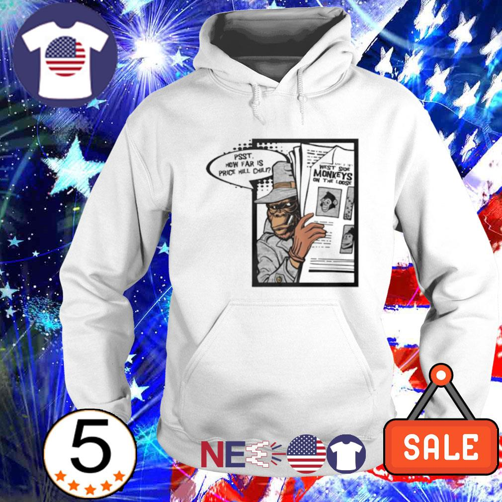 Undercover monkeys psst how far is price hill chili s hoodie