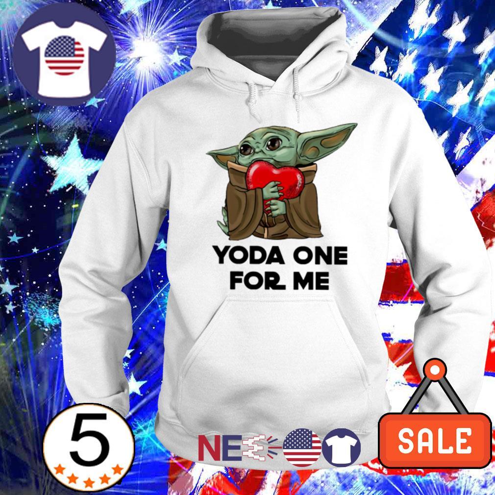 Baby Yoda hug heart Yoda one for me shirt