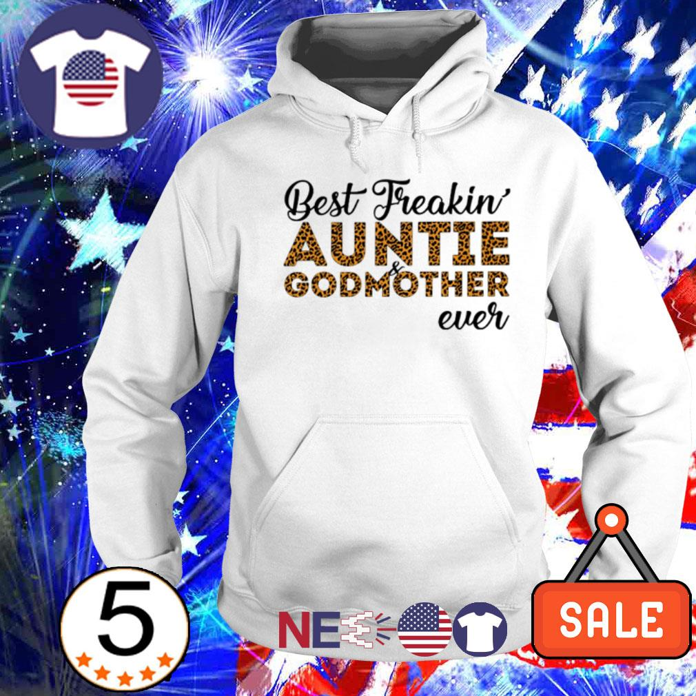 Best freakin auntie godmother ever shirt