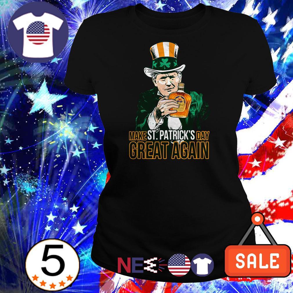 Trump Make St.Patrick_s Day Great Again Crown Royal shirt