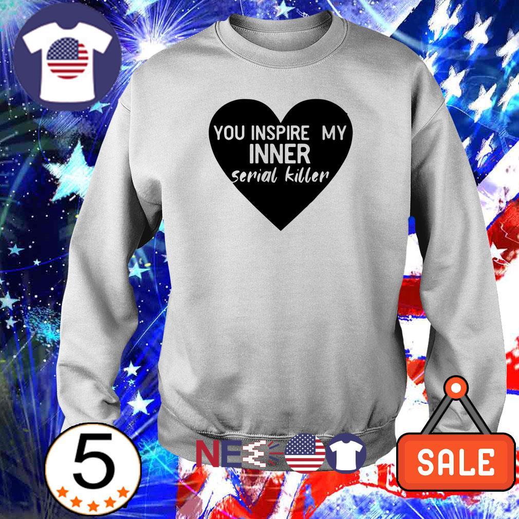 Heart you inspire my inner serial killer shirt