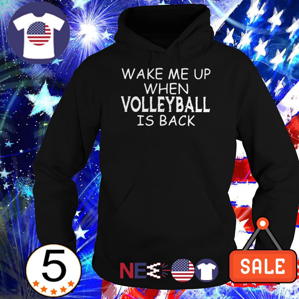 Wake me up when volleyball is back shir