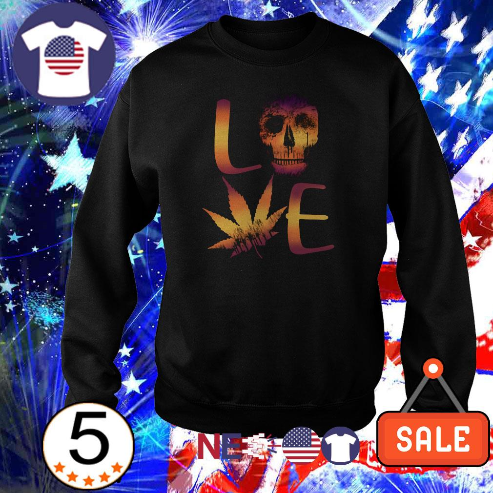 Love skull weed shirt