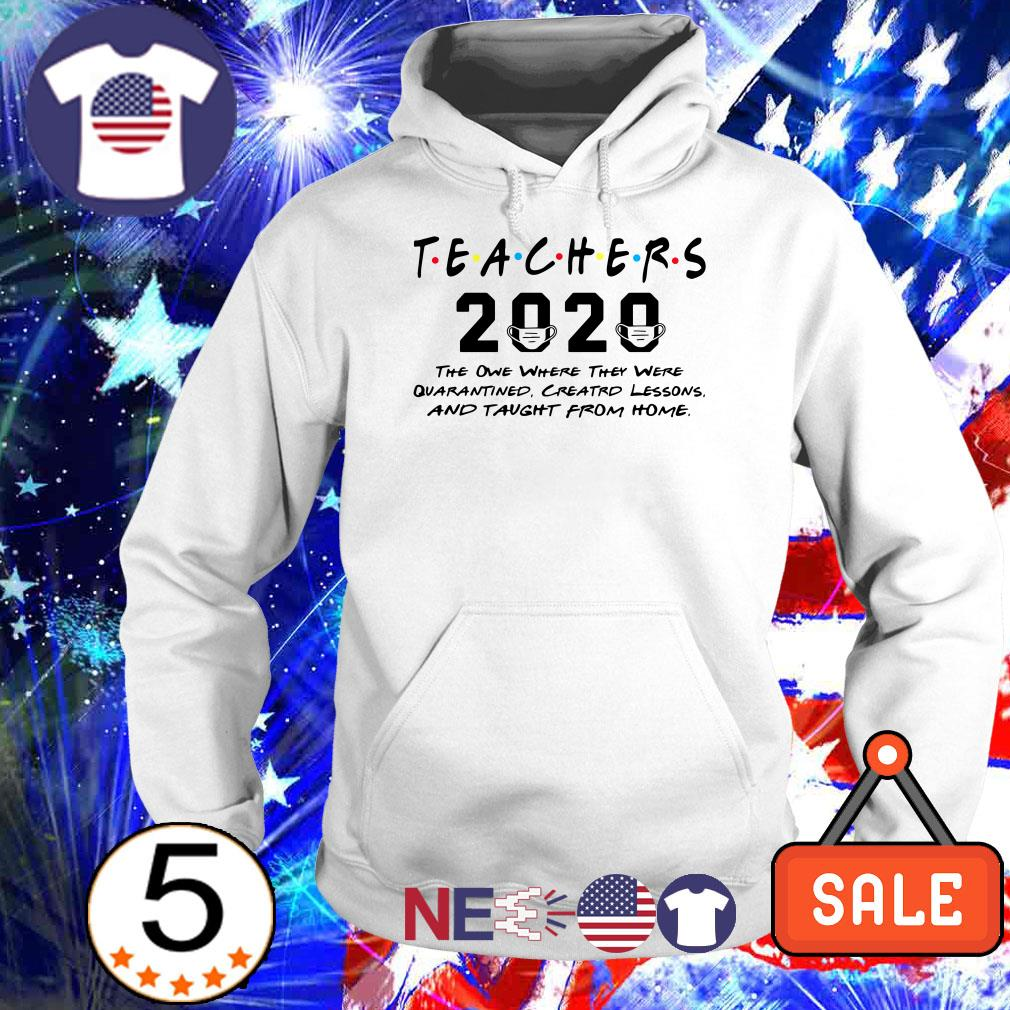 Teachers 2020 the one where they were quarantined created lessons and taught from home shirt