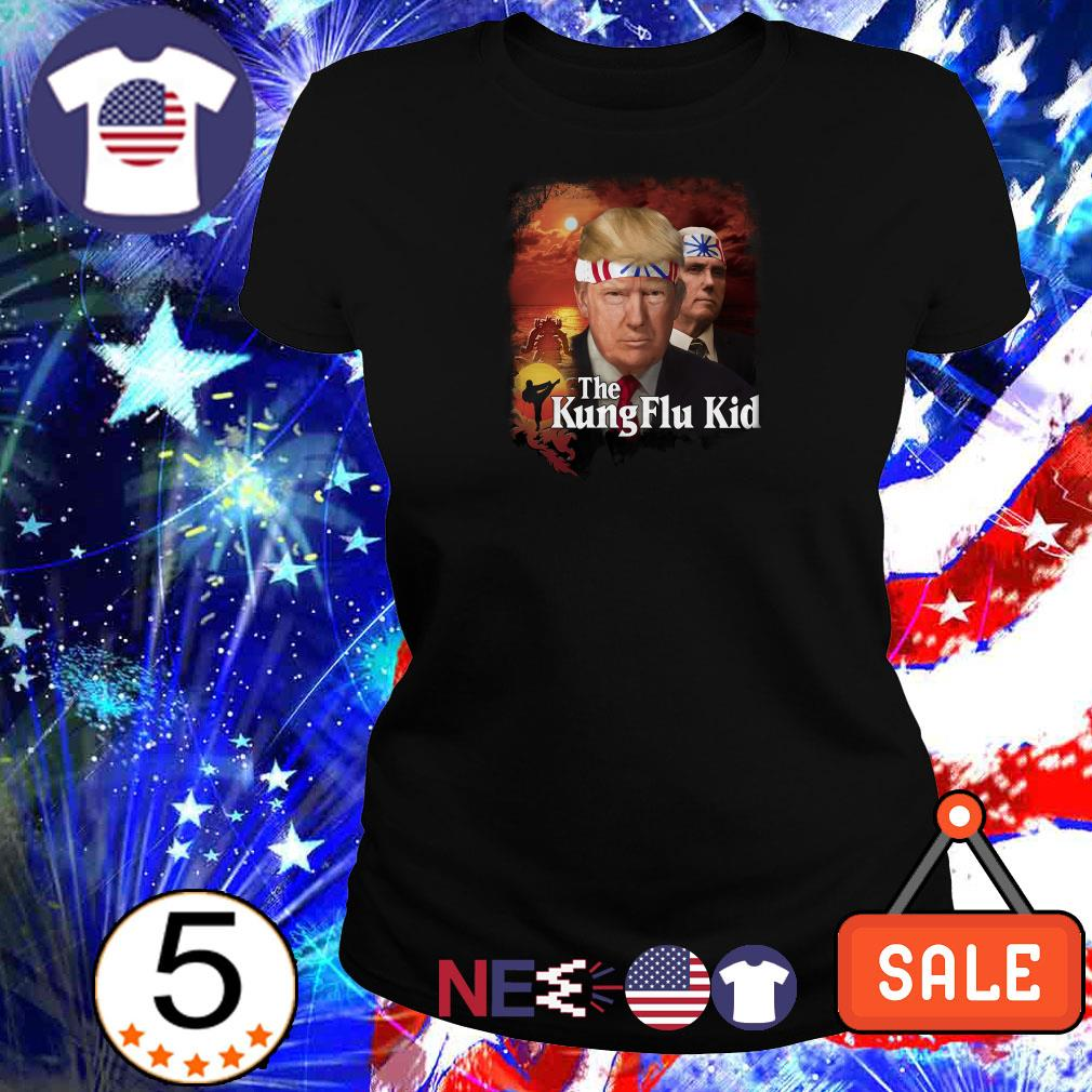 Donald Trump The KungFlu Kid shirt