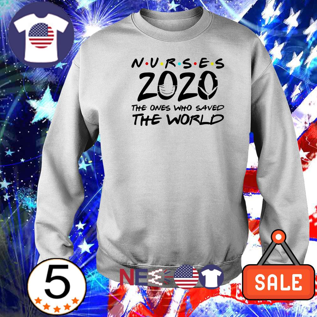 Nurses 2020 the one who saved the world shirt