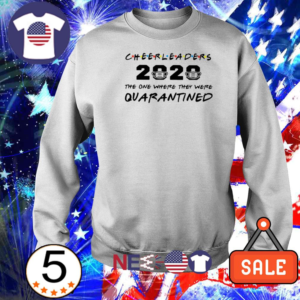 Cheerleaders 2020 the one where they were quarantined shirt