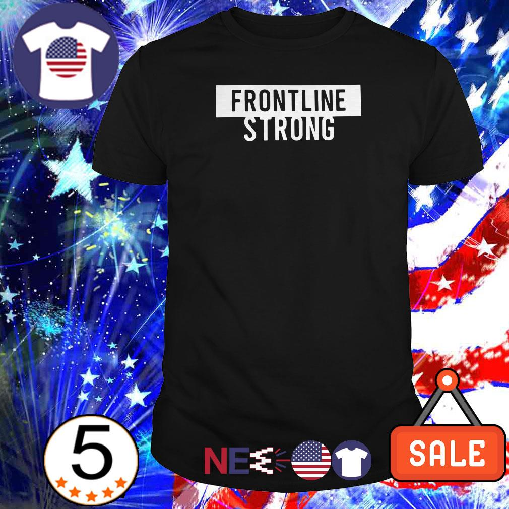 Official Frontline Strong shirt