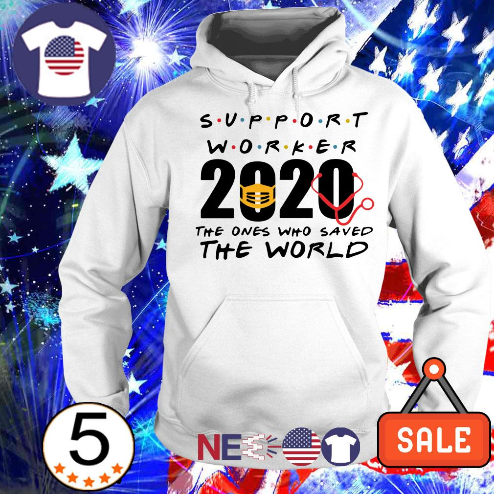 Support Worker 2020 the ones who saved the world shirt