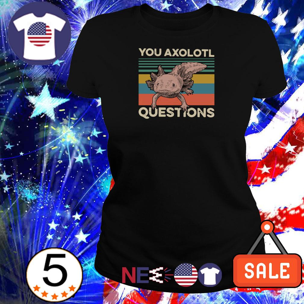 You axolotl questions vintage shirt