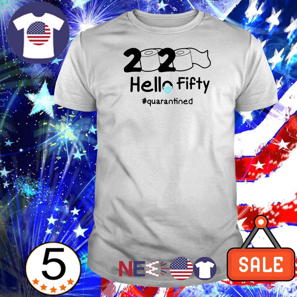 Toilet paper hello fifty #quarantined shirt