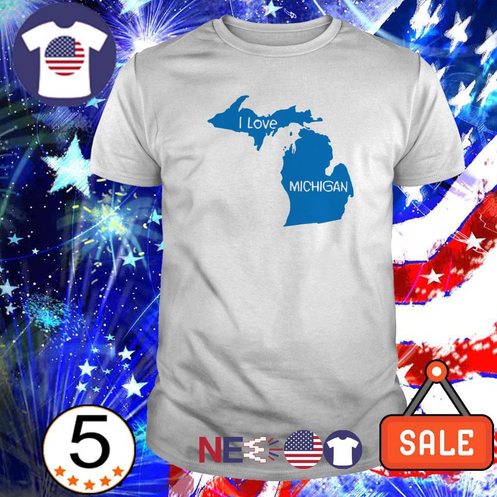 I love Michigan shirt