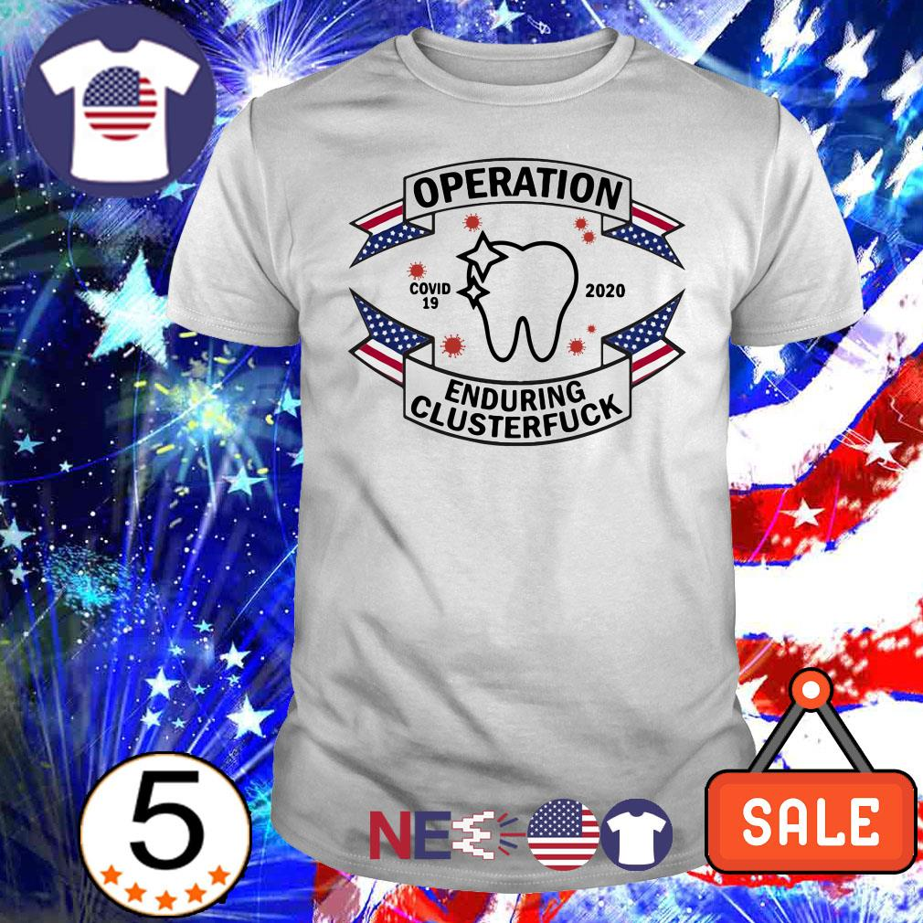Dental Assistant enduring clusterfuck shirt