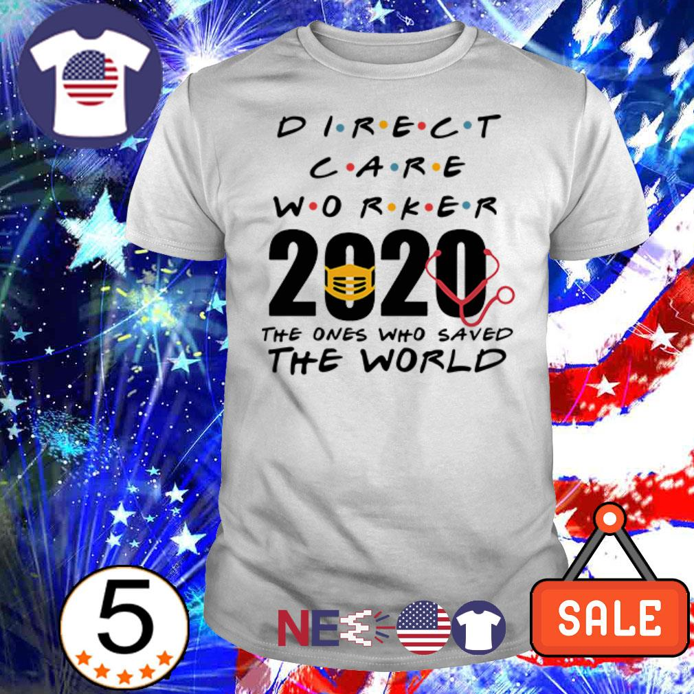 Direct care worker 2020 the ones who saved the world shirt