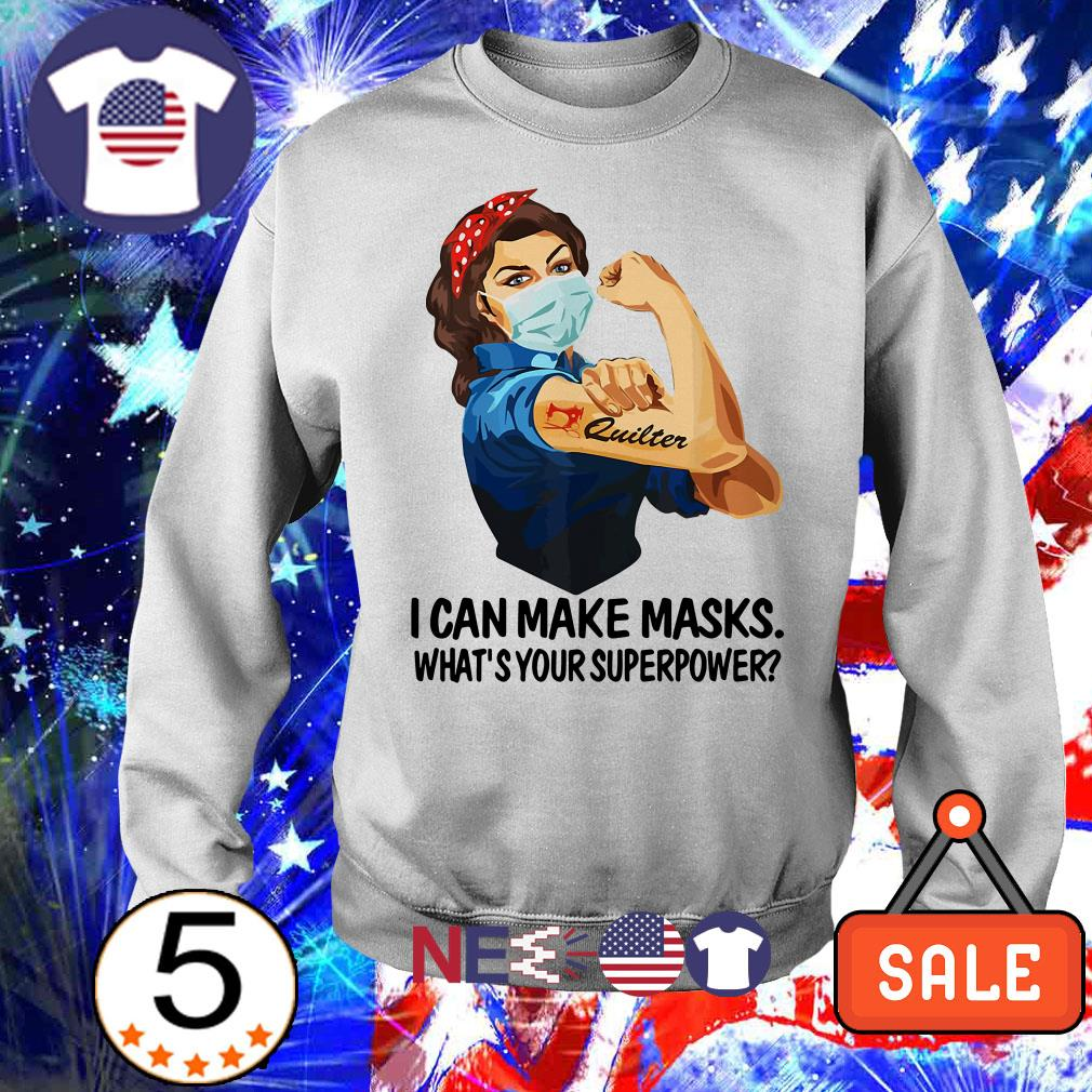 Strong woman tattoos Quilter I can make masks what's your superpower shirt