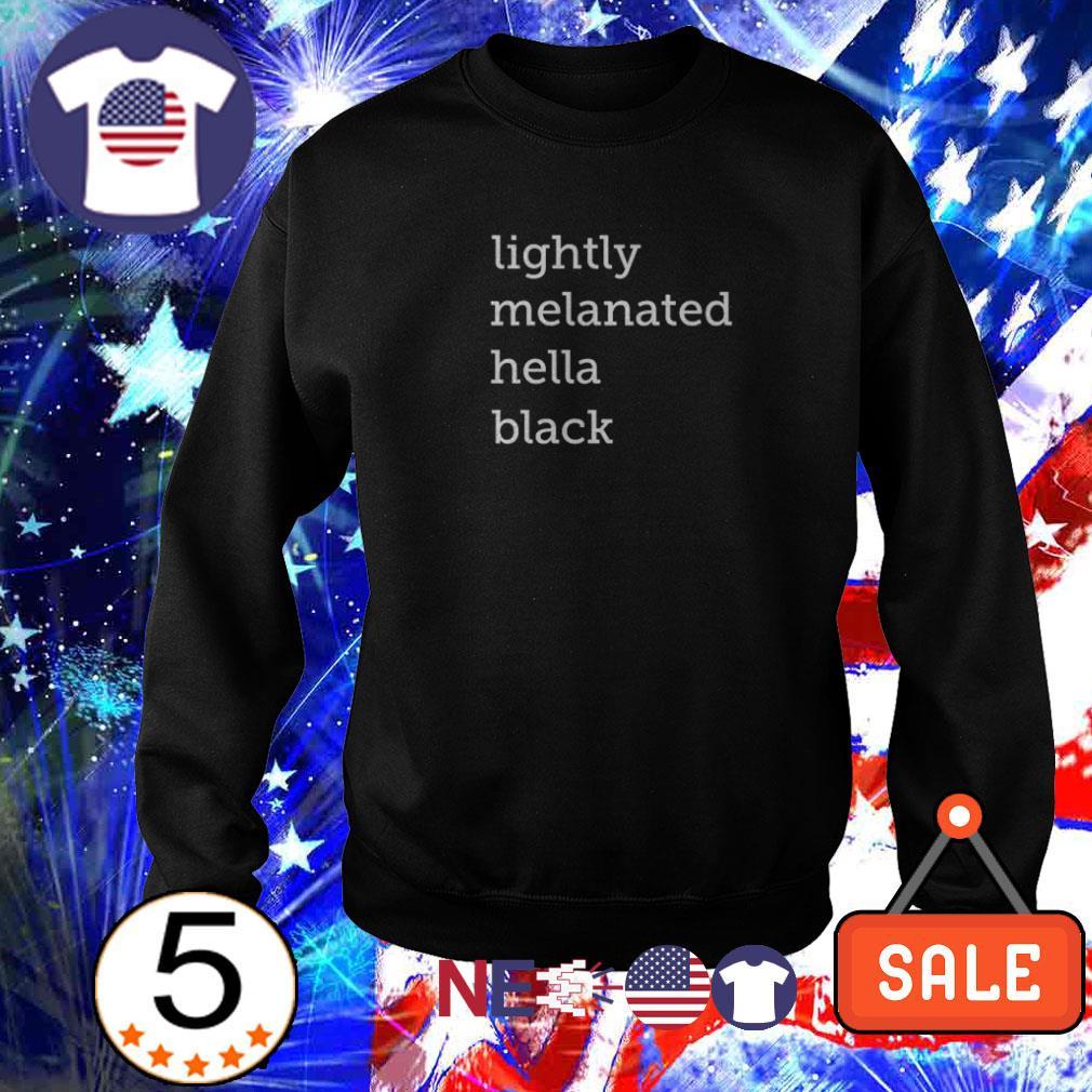 Lightly melanated hella black shirt