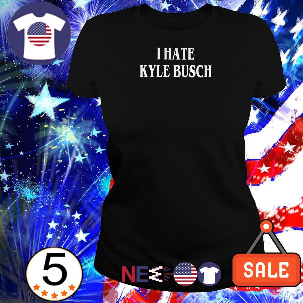 I hate Kyle Busch shirt