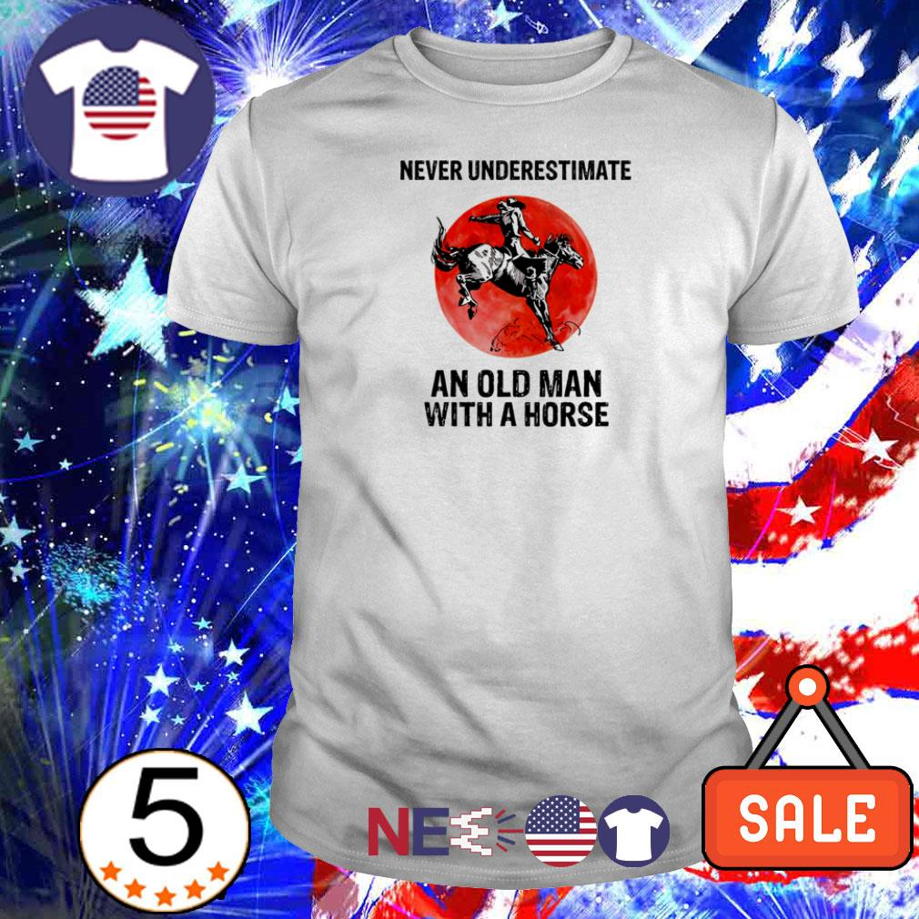 Never underestimate an old man with a horse shirt