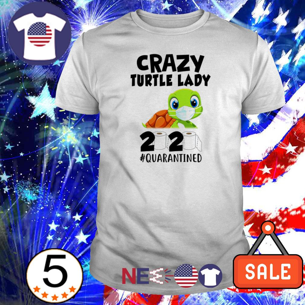 Crazy turtle wearing mask lady 2020 #quarantined shirt