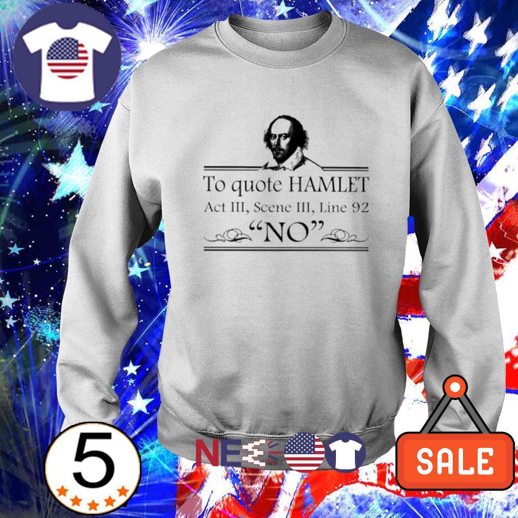 William Shakespeare to quote hamlet act III scene III s sweater