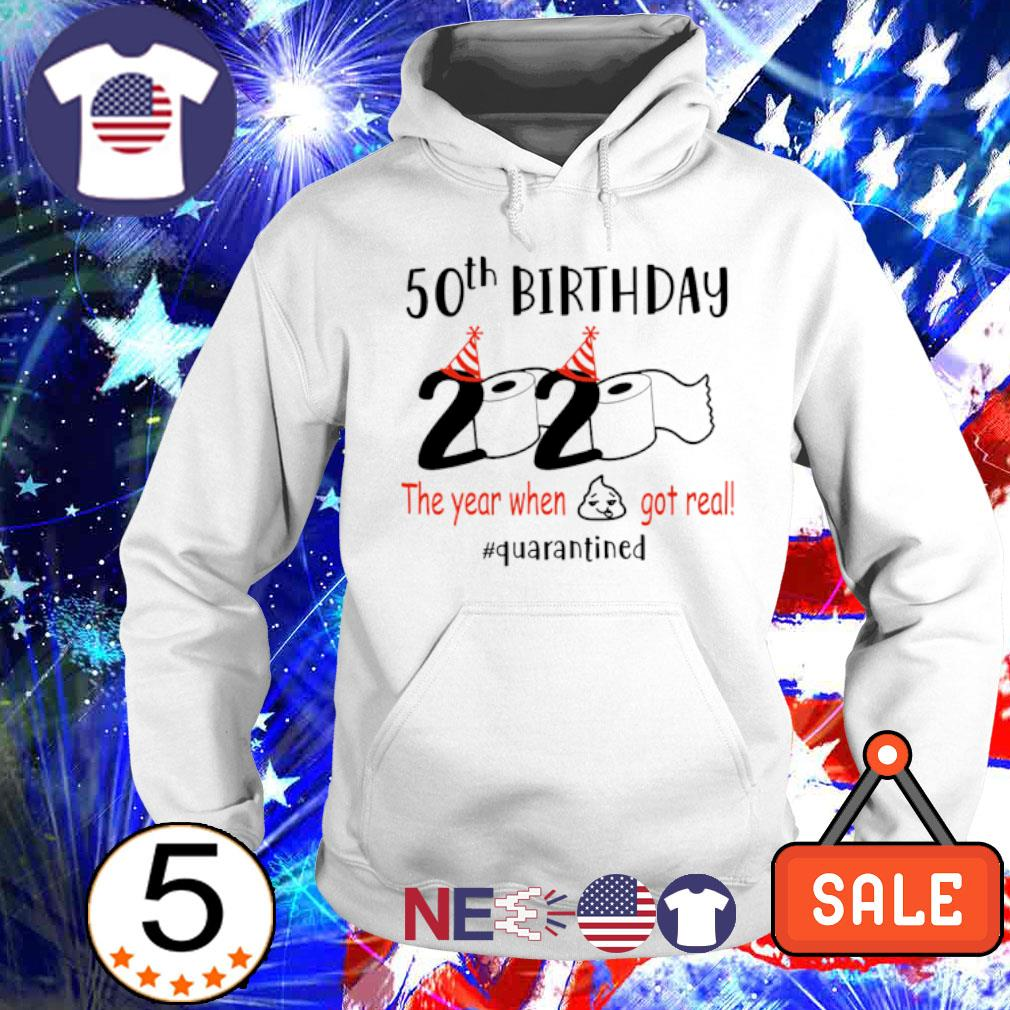 50th Birthday 2020 the year when got real quarantined s hoodie