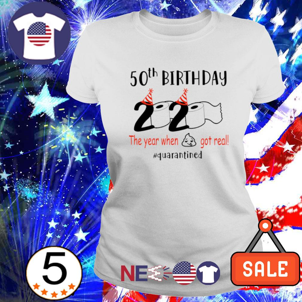 50th Birthday 2020 the year when got real quarantined s ladies tee