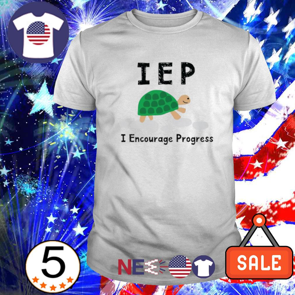 Turtle IEP I encourage progress shirt