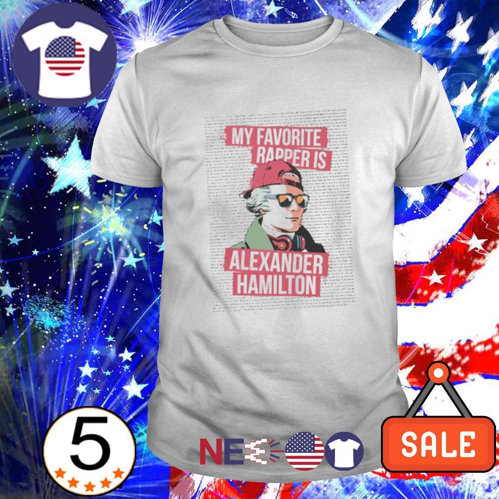 My favorite rapper is Alexander Hamilton shirt