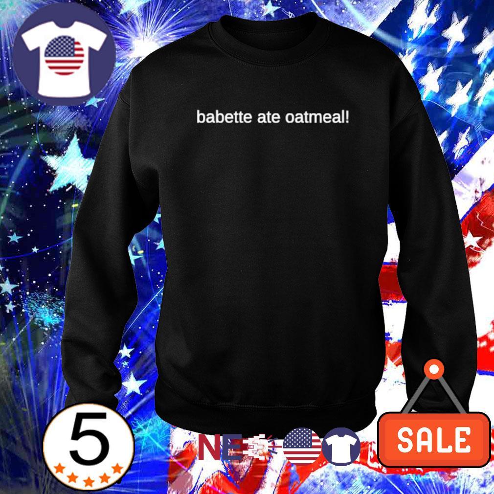 Babette ate oatmeal s sweater