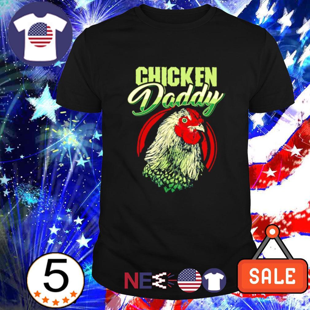 Chicken Daddy shirt