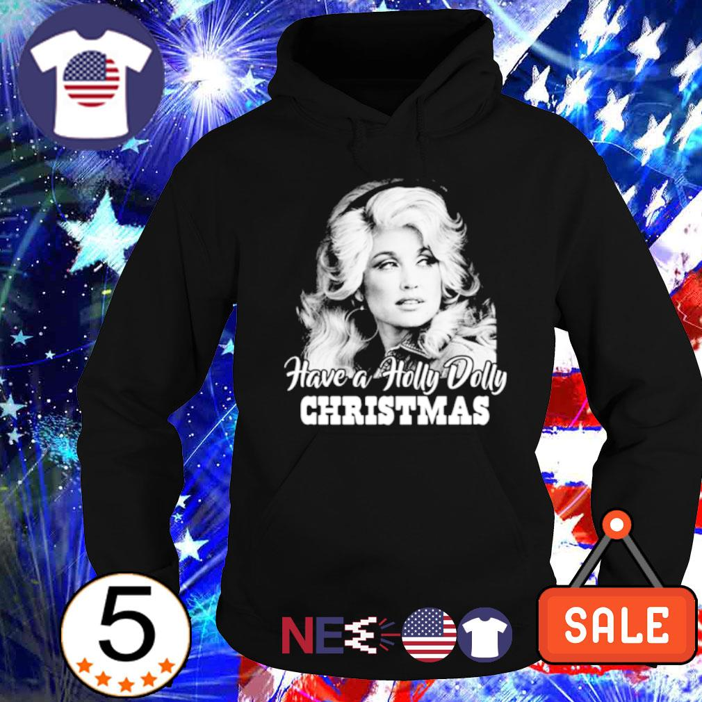 Dolly Parton Have a Holly Dolly Christmas s hoodie