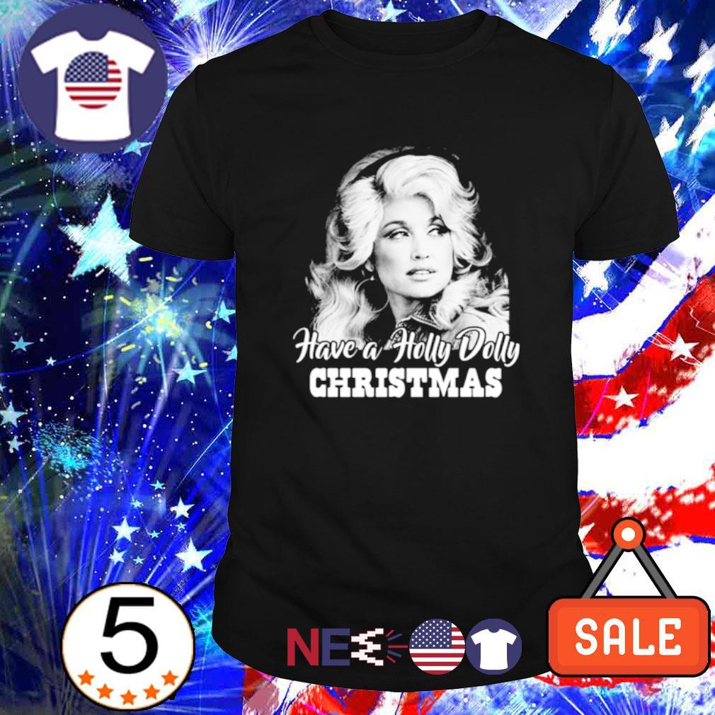 Dolly Parton Have a Holly Dolly Christmas shirt