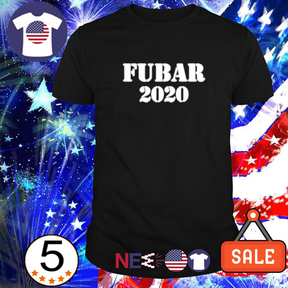 Fubar 2020 shirt