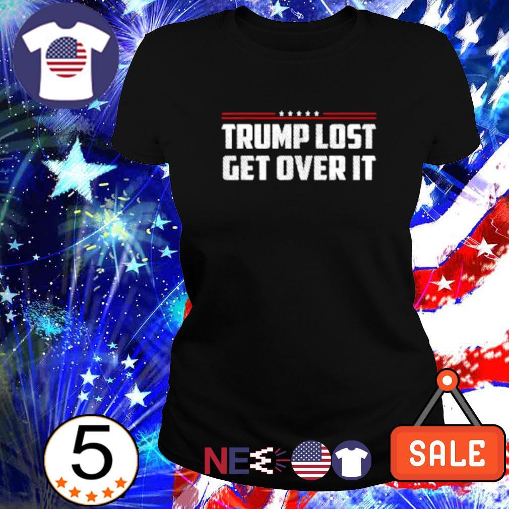 Trump lost get over it s ladies tee