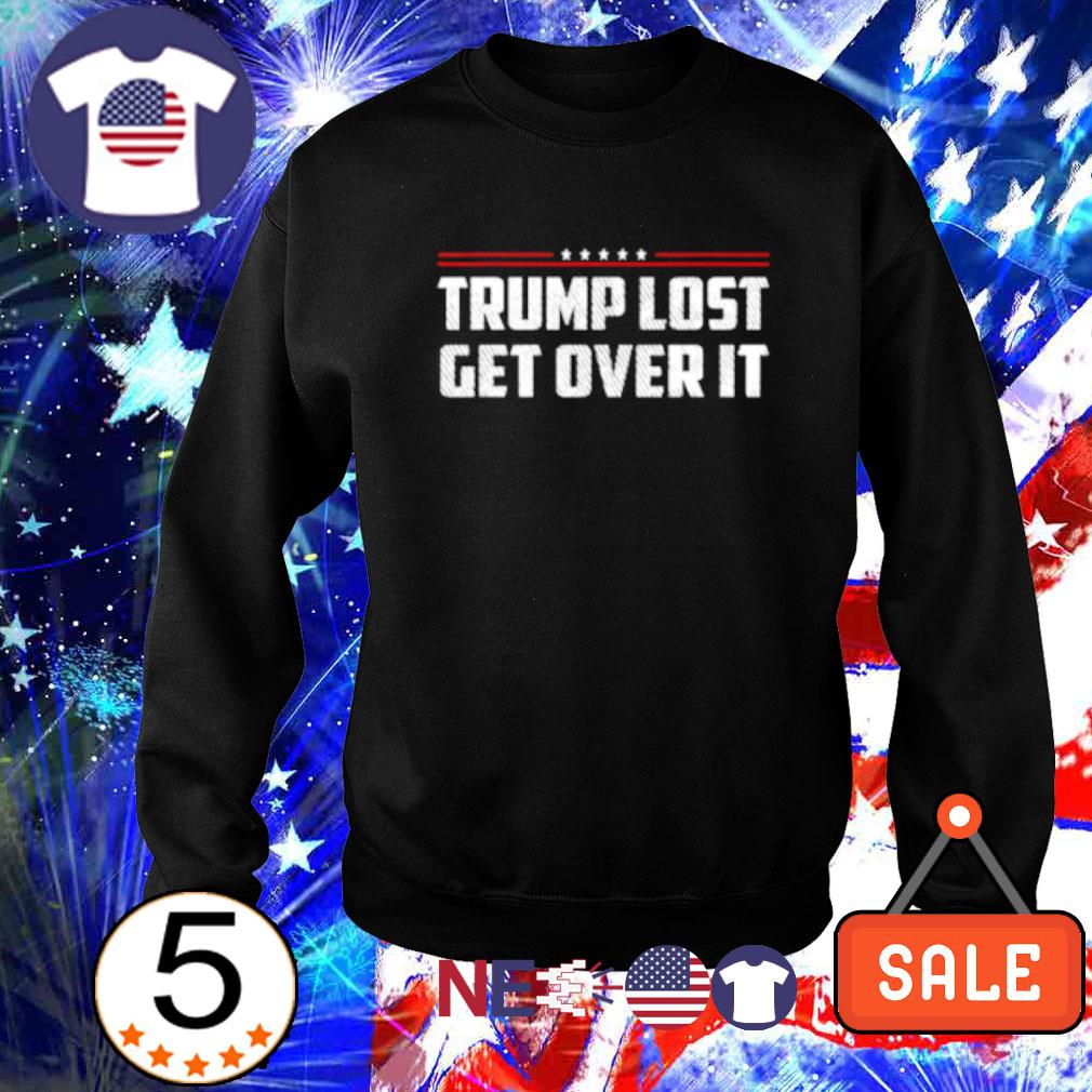 Trump lost get over it s sweater