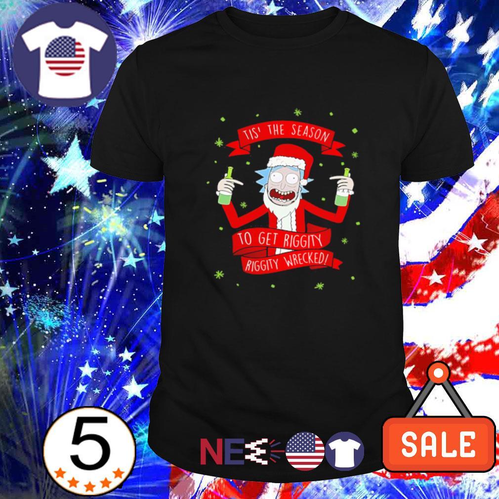 Rick Sanchez tis' the season to get riggity riggity wrecked Christmas shirt