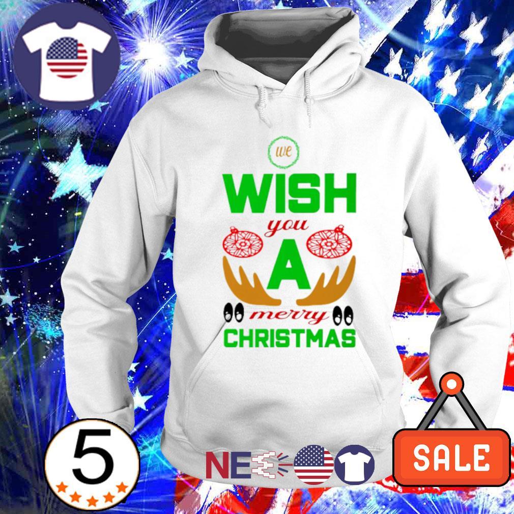 We wish you a merry Christmas s hoodie