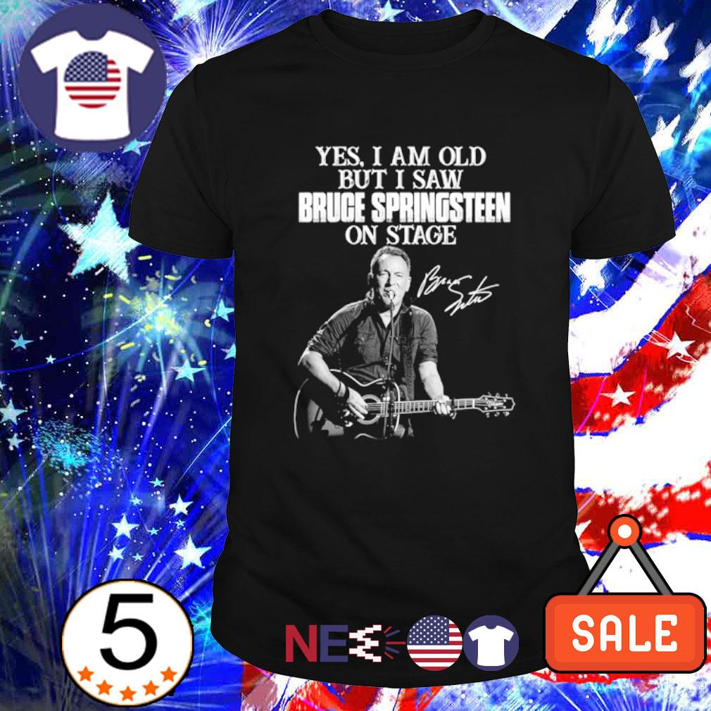 Yes I am old but I saw Bruce Springsteen on stage signature shirt