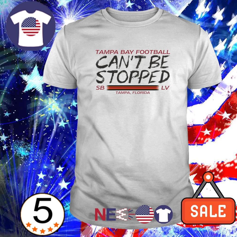 Tampa Bay football can't be stopped shirt